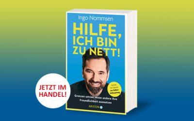 Neues Buch von Ingo Nommsen: Hilfe, ich bin zu nett!